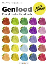 Genfood-Nein danke, Max Annas, Jürgen Binder, Orange Press